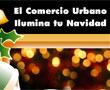 El Comercio Urbano Ilumina tu Navidad