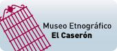 Acceso a los contenidos del Museo Etnográfico El Caserón