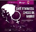 Cartel Café Feminista. Chcias de Sanse