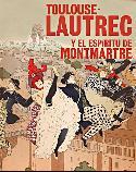 """Cartel de la exposición de Caixaforum """"Toulouse-Lautrec y el espíritu de Montmatre""""."""